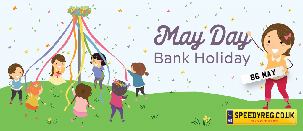 May Day Bank Holiday - Speedy Reg