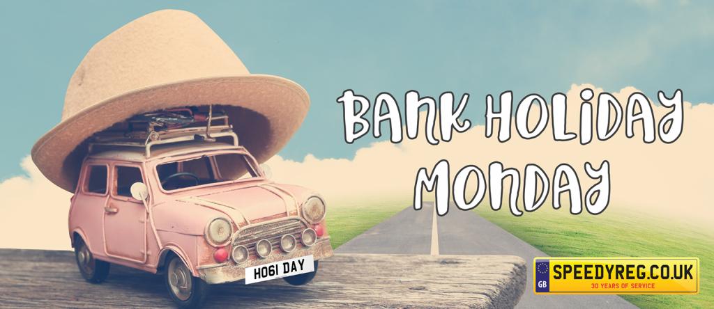 Bank Holiday Monday - Speedyreg